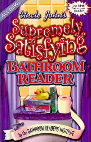 Uncle John's Supremely Satisfying Bathroom Reader