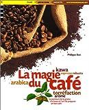 echange, troc Philippe Boé - La magie du café