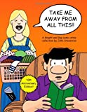 img - for Take Me Away From All This!!: A Knight and Day Comic Strip Collection (Volume 1) book / textbook / text book