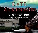 Kate Atkinson One Good Turn: (Jackson Brodie)