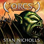 Orcs (       UNABRIDGED) by Stan Nicholls Narrated by John Lee
