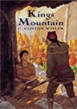 Kings Mountain (0688178138) by G. Clifton Wisler