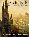 Florence: The Biography of a City (0140166440) by Hibbert, Christopher