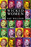 WICKED WOMEN (0006550185) by FAY WELDON