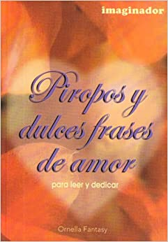 Piropos y Dulces Frases de Amor/ (Spanish Edition) (Spanish) Paperback