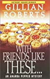 With Friends Like These... (0345465350) by Roberts, Gillian