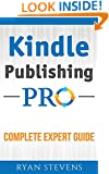 Kindle Publishing PRO - Complete Expert Guide - Kindle Publishing Bible - Kindle Publishing Guidelines: Self Publishing Strategies (Millionaire Mindset Tools Book 2)