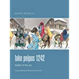 Lake Peipus 1242: Battle of the Icepar David Nicolle
