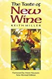 The Taste of New Wine (1557250596) by Keith Miller