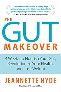 Book Cover: The Gut Makeover: 4 Weeks to Nourish Your Gut, Revolutionize Your Health, and Lose Weight