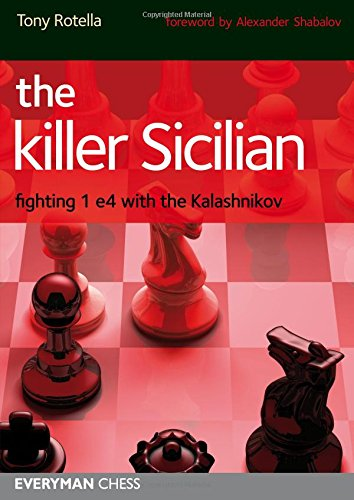 The Killer Sicilian: Fighting 1 e4 with the Kalashnikov