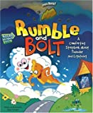 Rumble and Bolt: A Comforting Storybook about Thunder and Lightning