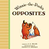Winnie the Pooh's Opposites (Winnie-the-Pooh)