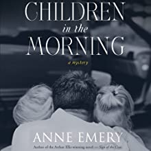 Children in the Morning: A Collins-Burke Mystery, Book 5 (       UNABRIDGED) by Anne Emery Narrated by Christian Rummel