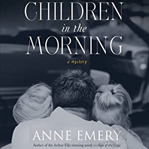Children in the Morning: A Collins-Burke Mystery, Book 5 | [Anne Emery]