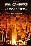 FUN CAMPFIRE GHOST STORIES (0557117291) by Bradshaw, John