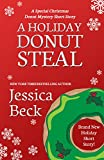 A Holiday Donut Steal: A Special Christmas Donut Mystery Short Story (The Donut Mysteries)