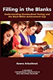 img - for Filling in The Blanks: Understanding Standardized Testing and the Black-White Achievement Gap (Contemporary Perspectives in Race and Ethnic Relations) book / textbook / text book