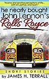 he nearly bought John Lennon's Rolls Royce: Short Stories