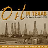 img - for Oil in Texas: The Gusher Age, 1895-1945: Clifton and Shirley Caldwell Texas Heritage Series book / textbook / text book
