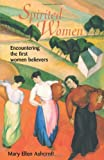 img - for Spirited Women: Encountering the First Women Believers book / textbook / text book