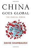 David Shambaugh China Goes Global: The Partial Power