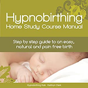 Hypnobirthing Home Study Course Manual Hörbuch