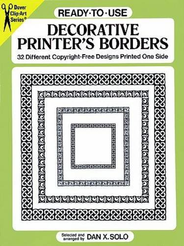 Ready-to-Use Decorative Printer's Borders: 32 Different Copyright-Free Designs Printed One Side (Dover Clip Art Ready-to-Use)