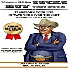 Your Life Sucks, Buy This Book: Transform Your Life in Ways You Never Thought Possible or Ethical Hörbuch von Cavanaugh Sweeny Gesprochen von: Cavanaugh K. Sweeny