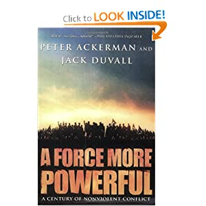 A Force More Powerful: A Century of Non-Violent Conflict by Peter Ackerman and Jack DuVall