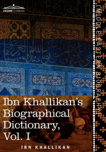 Ibn Khallikans Biographical Dictionary, Vol. I 