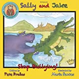 Sally and Jake - Let's Stop Bullying for Pete's Sake!