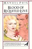 Blood of Requited Love (0394724402) by Puig, Manuel
