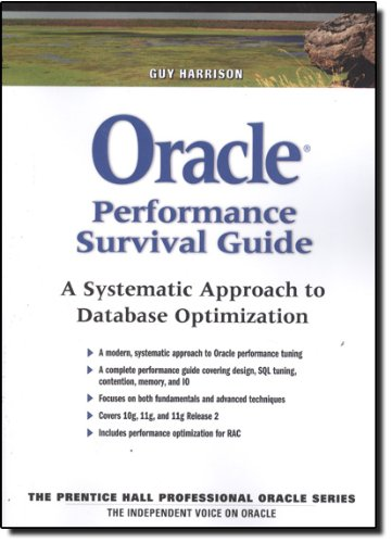 Oracle Performance Survival Guide: A Systematic Approach to Database Optimization: Guy Harrison: 9780137011957: Amazon.com: Books