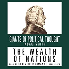The Wealth of Nations: The Giants of Political Thought Series | Livre audio Auteur(s) : Adam Smith Narrateur(s) : Craig Deitschmann