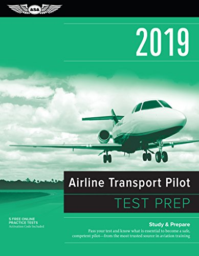 Airline Transport Pilot Test Prep 2019 Study & Prepare Pass your test and know what is essential to become a safe, competent pilot from the most ... in aviation training (Test Prep Series) [(N/A), ASA Test Prep Board] (Tapa Blanda)