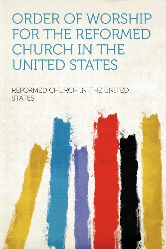 Order of Worship for the Reformed Church in the United States