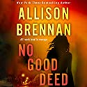 No Good Deed Audiobook by Allison Brennan Narrated by Ann Marie Lee