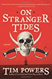 On Stranger Tides (0062101072) by Powers, Tim