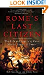 Rome's Last Citizen: The Life and Leg...
