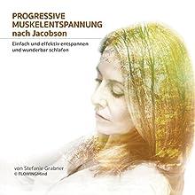 Progressive Muskelentspannung nach Jacobson Hörbuch von Stefanie Grabner Gesprochen von: Stefanie Grabner