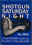 Shotgun Saturday Night: A Sheriff Dan Rhodes Mystery