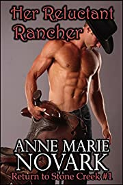 Her Reluctant Rancher (Return to Stone Creek Book 1)
