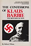 The Confessions of Klaus Barbie: The Butcher of Lyon (0889781532) by Robert Wilson