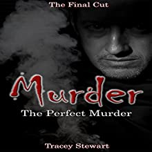 Murder: The Perfect Murder (       UNABRIDGED) by Tracy Stewart Narrated by Millian Quinteros