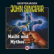 Macht und Mythos: Kreuz-Trilogie 3 (John Sinclair 82) | Jason Dark