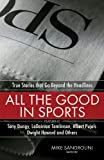 img - for All the Good in Sports: True Stories That Go Beyond the Headlines book / textbook / text book