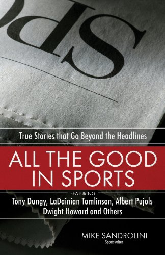 All the Good in Sports: True Stories That Go Beyond the Headlines