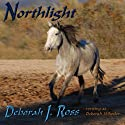 Northlight Audiobook by Deborah J. Ross Narrated by A.T. Chandler