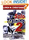 Solo Training 2: The Martial Artist's Guide to Building the Core for Stronger, Faster and More Effective Grappling, Kicking and Punching (No. 2)